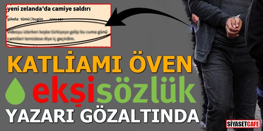 Katliamı öven ekşi sözlük yazarı gözaltına alındı