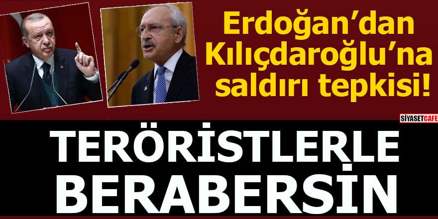 Erdoğan'dan Kılıçdaroğlu'na saldırı tepkisi Teröristlerle berabersin