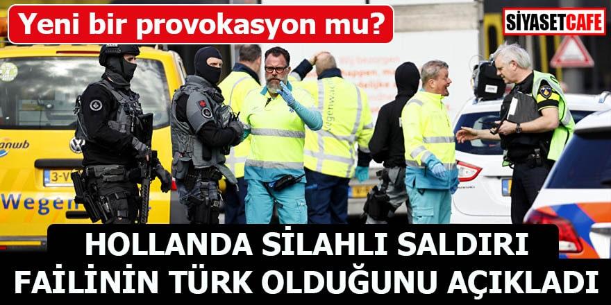 Hollanda silahlı saldırı failinin Türk olduğunu açıkladı