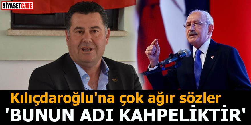 Kılıçdaroğlu'na çok ağır sözler 'Bunun adı kahpeliktir'