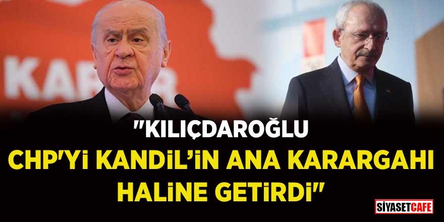 """Devlet Bahçeli'den Kılıçdaroğlu açıklaması: """"CHP'yi Kandil'in ana karargahı haline getirdi"""""""