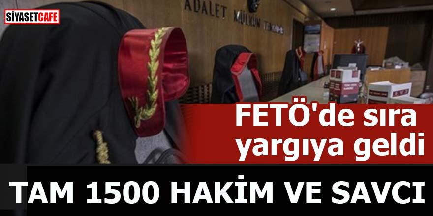 FETÖ'de sıra yargıya geldi Tam 1500 hakim ve savcı