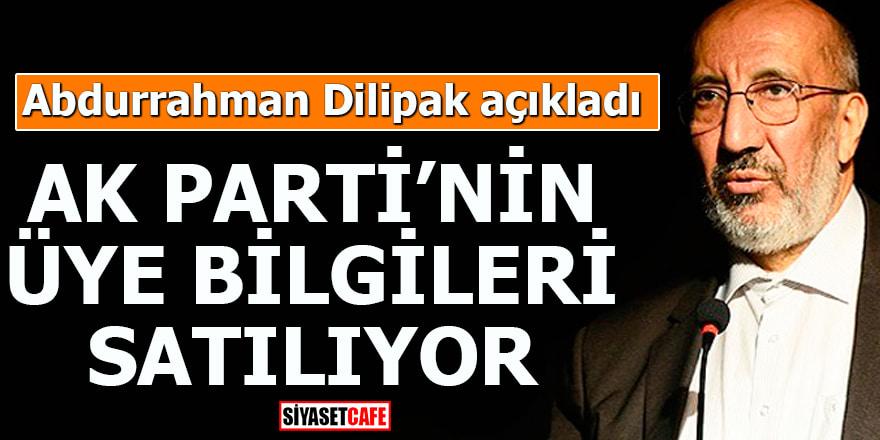 Abdurrahman Dilipak açıkladı AK Parti'nin üye bilgileri satılıyor