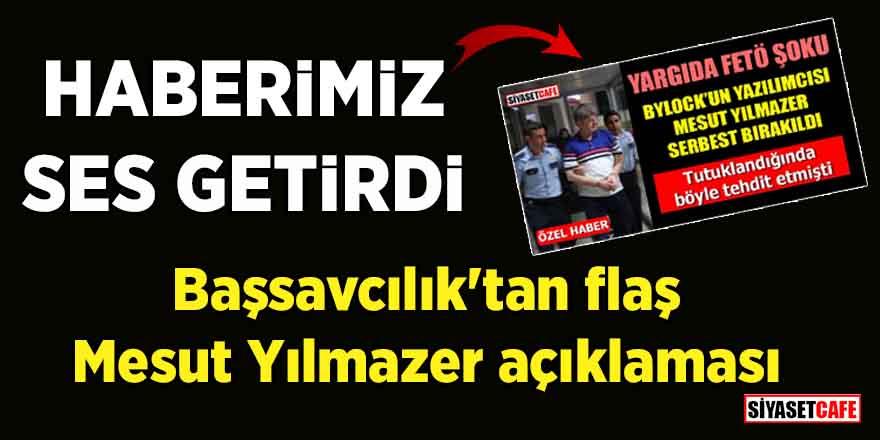 Başsavcılık'tan flaş Mesut Yılmazer açıklaması