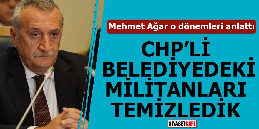 Mehmet Ağar o dönemleri anlattı CHP'li belediyedeki militanları temizledik