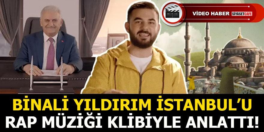 Binali Yıldırım İstanbul'u rap müziği kipiyle anlattı!