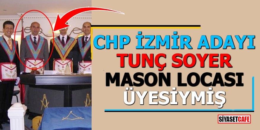CHP İzmir adayı Tunç Soyer mason locası üyesiymiş