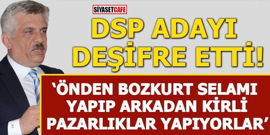 DSP adayı deşifre etti