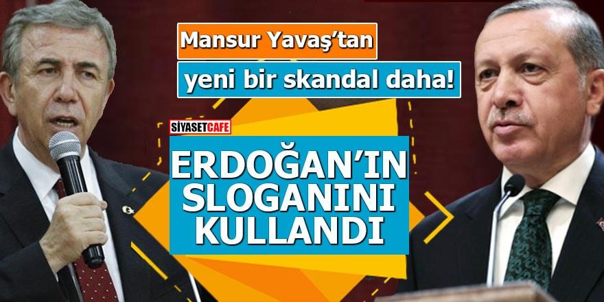 Mansur Yavaş'tan yeni bir skandal: Erdoğan'ın sloganını kullandı