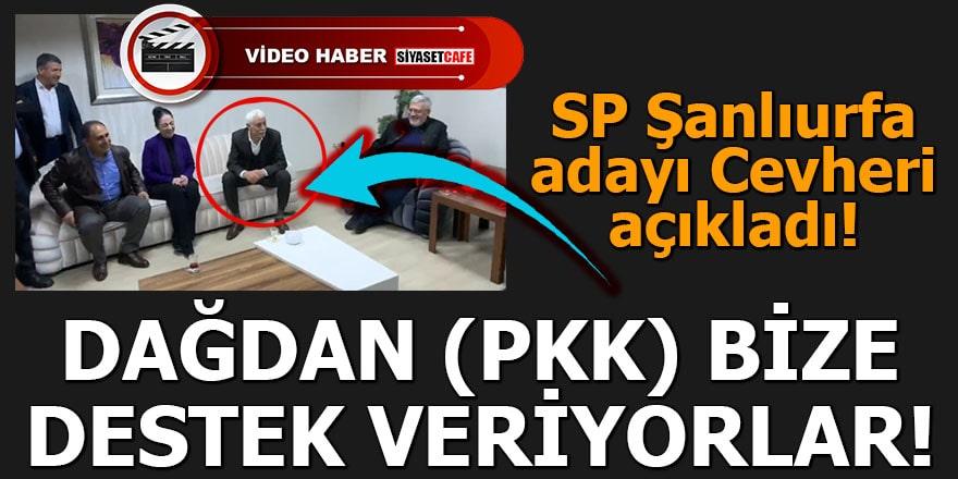 SP Şanlıurfa adayı Cevheri açıkladı Dağdan (PKK) bize destek veriyorlar