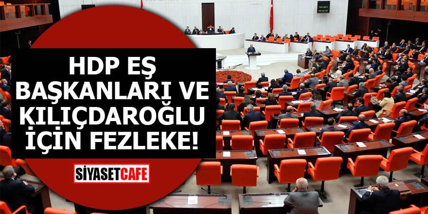 HDP eş başkanları ve Kılıçdaroğlu ve için fezleke!
