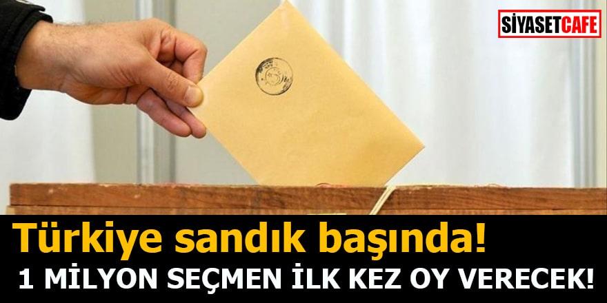 Türkiye sandık başında 1 milyon 156 bin seçmen ilk defa oy verecek!