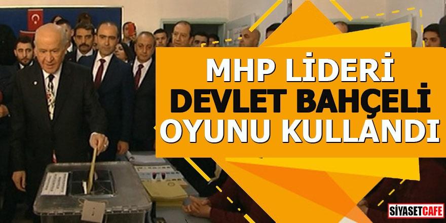 MHP Lideri Bahçeli oyunu kullandı