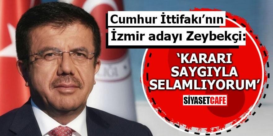 Cumhur İttifakı'nın İzmir adayı Zeybekçi: Kararı saygıyla selamlıyorum