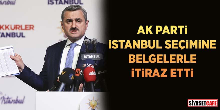Ak Parti İstanbul seçimine belgelerle itiraz etti