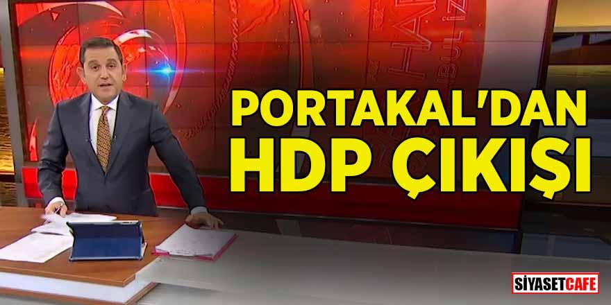 Fatih Portakal'dan HDP çıkışı
