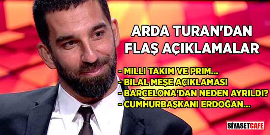 Arda Turan Barcelona'dan neden ayrıldı? Cumhurbaşkanı ve Bilal Meşe hakkında ne söyledi?
