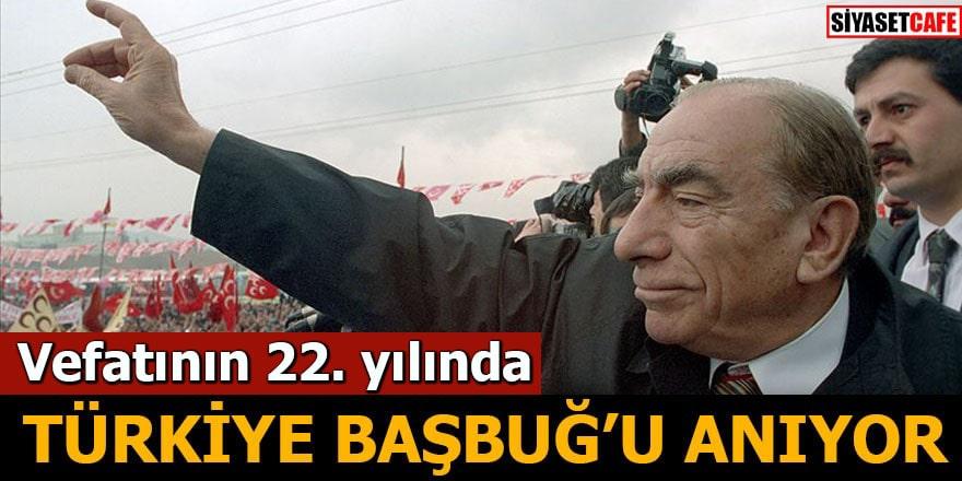 Türkiye Başbuğ'u anıyor
