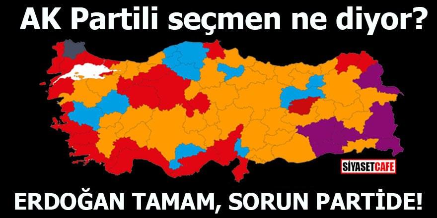 AK Partili seçmen ne diyor? Erdoğan tamam, sorun partide!