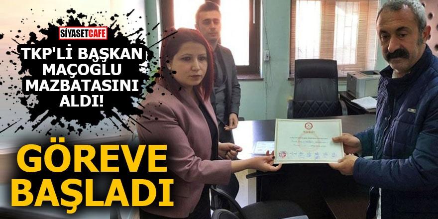 TKP'li Başkan Maçoğlu mazbatasını aldı! Göreve başladı