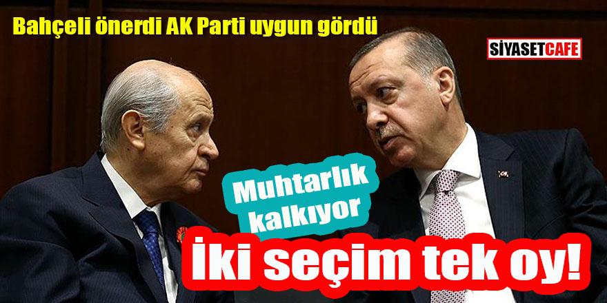 Bahçeli önerdi, AK Parti uygun gördü: İki seçim tek oy, muhtarlık kalkıyor!