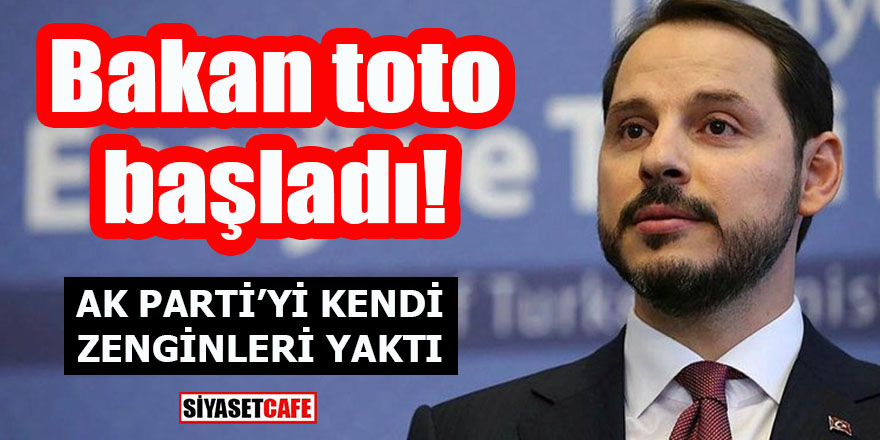 Bakan toto başladı: AK Parti'yi kendi zenginleri yaktı!