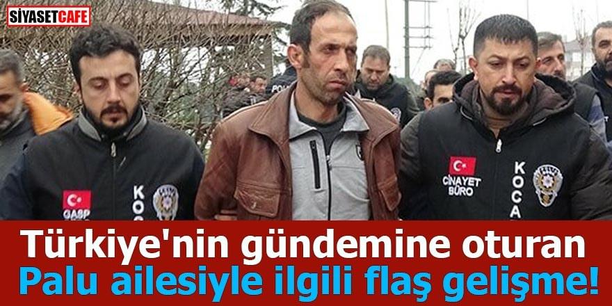 Türkiye'nin gündemine oturan Palu ailesiyle ilgili flaş gelişme!