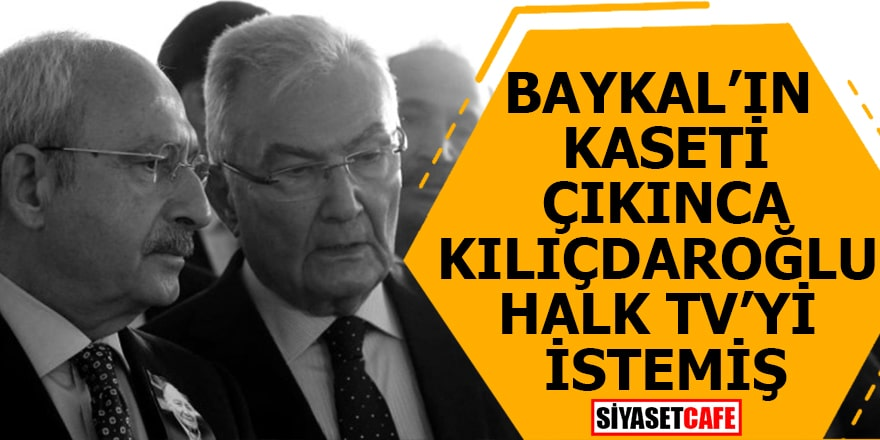 Baykal'ın kaseti çıkınca Kılıçdaroğlu Halk TV'yi istemiş