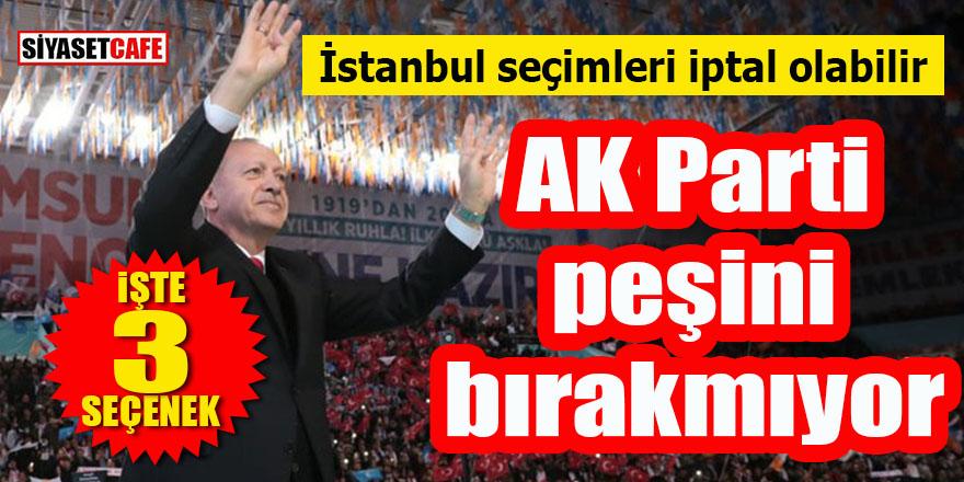 AK Parti peşini bırakmayacak: İstanbul seçimleri iptal edilebilir!