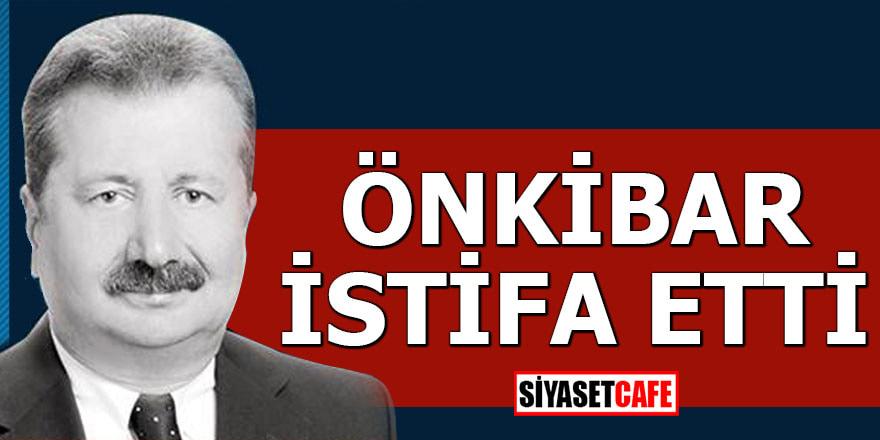 Önkibar istifa etti