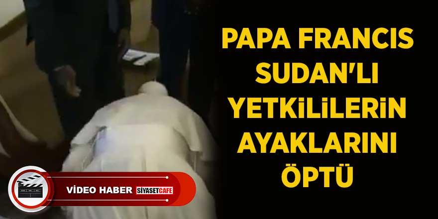 Papa Francis, Sudan'lı yetkililerin ayaklarını öptü