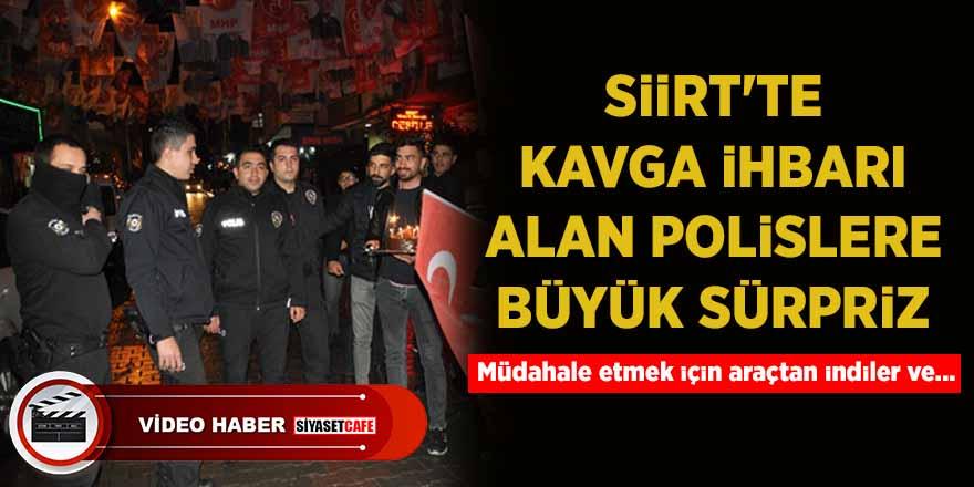 Siirt'te kavga ihbarı alan polislere büyük sürpriz