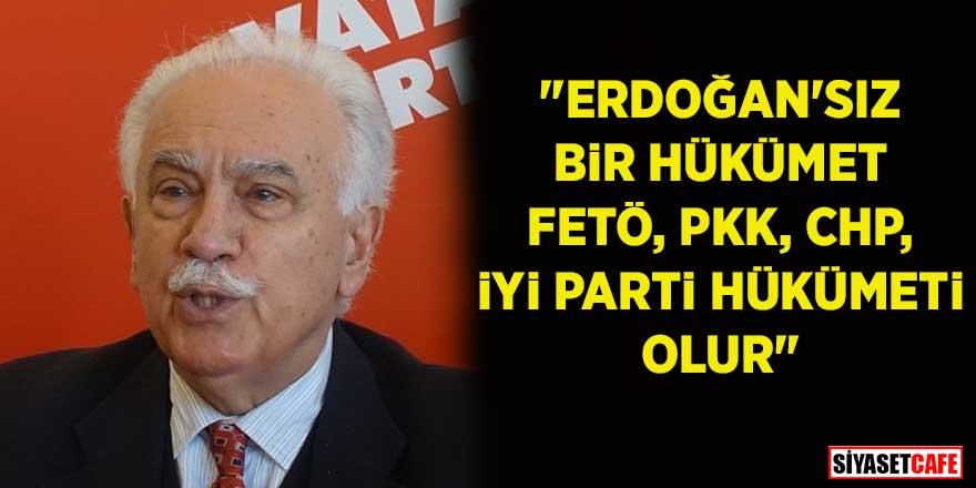 """Doğu Perinçek'ten uyarı: """"Erdoğan'sız bir hükümet PKK, FETÖ, CHP, İYİ Parti hükümeti olur"""""""