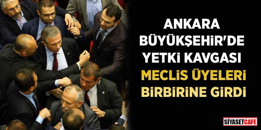 Ankara Büyükşehir'de yetki kavgası! Meclis üyeleri birbirine girdi
