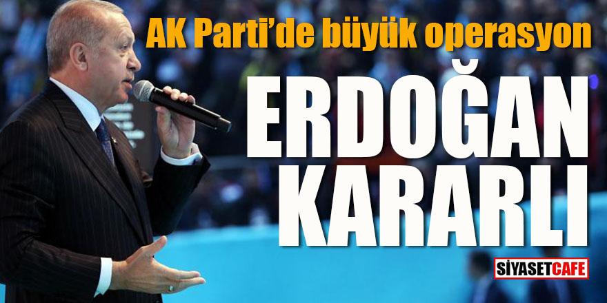 AK Parti'de büyük operasyon: Erdoğan kararlı!