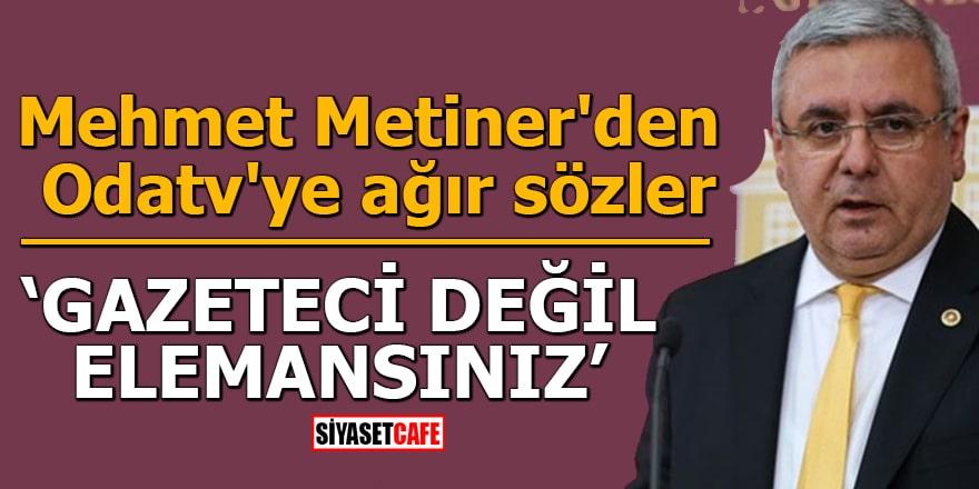 """Mehmet Metiner'den Odatv'ye ağır sözler """"Gazeteci değil elemansınız"""""""