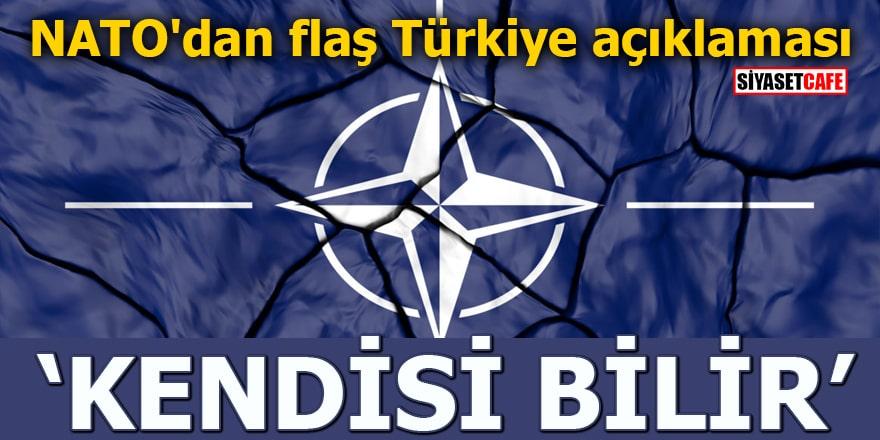 """NATO'dan flaş Türkiye açıklaması """"Kendisi bilir"""""""