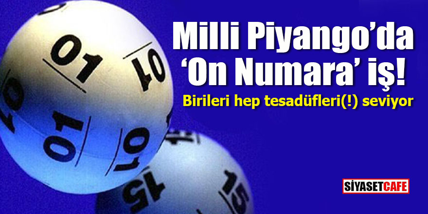 "Milli Piyango'da ""on numara"" iş!"