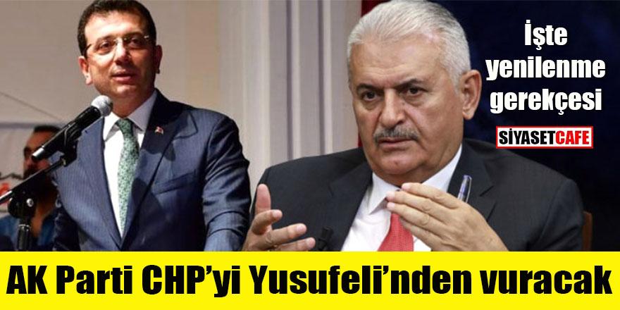 AK Parti CHP'yi İstanbul'da Yusufeli'nden vuracak!