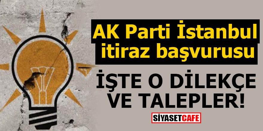 AK Parti İstanbul itiraz başvurusu İşte o dilekçe ve talepler