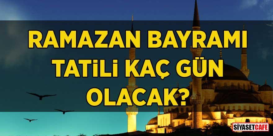 2019 Ramazan Bayramı tatili kaç gün olacak?
