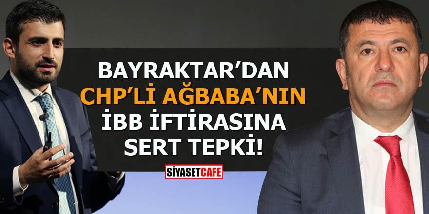 Selçuk Bayraktar'tan CHP'li Veli Ağbaba'nın İBB iftirasına sert tepki!