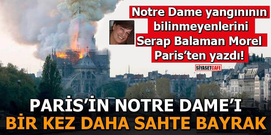 Paris'in Notre Dame'ı bir kez daha Sahte Bayrak
