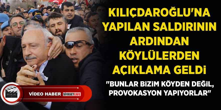 Kemal Kılıçdaroğlu'na yapılan saldırının ardından köylülerden açıklama geldi
