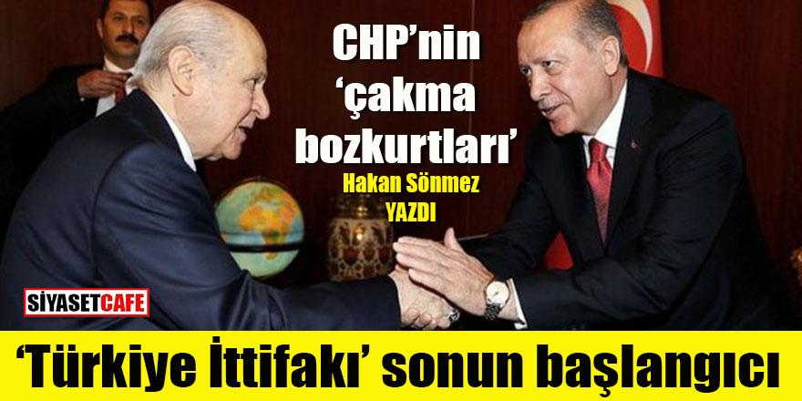 Türkiye İttifakı sonun başlangıcı olabilir!