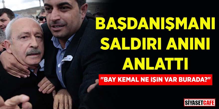 Kemal Kılıçdaroğlu'nun Başdanışmanı Deniz Demir saldırı anını anlattı