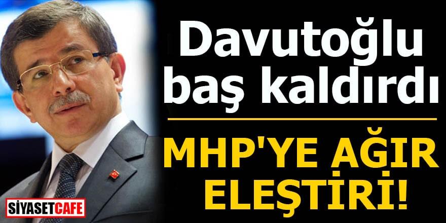 Davutoğlu baş kaldırdı MHP'ye ağır eleştiri