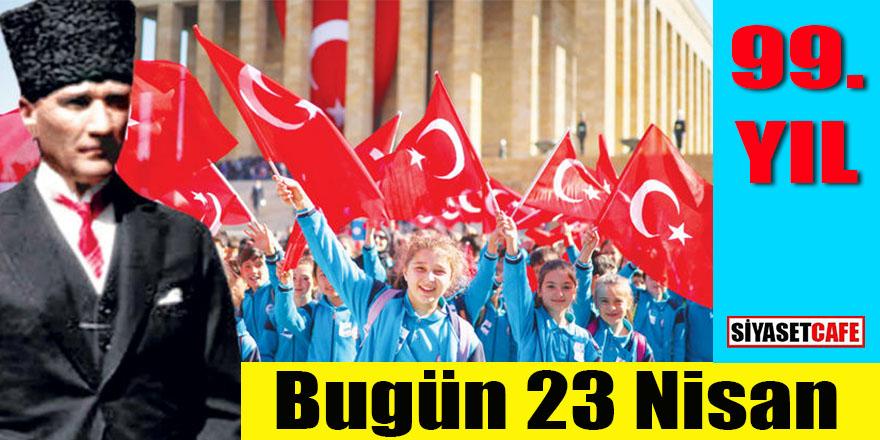 TBMM'nin kuruluşunun 99. Yılında 23 Nisan Ulusal Egemenlik ve Çocuk Bayramı'nı kutluyoruz