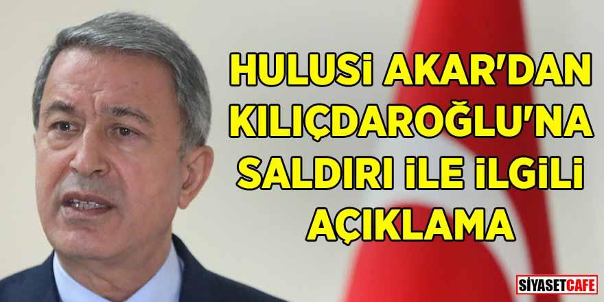 """Hulusi Akar: """"Amacımız Kılıçdaroğlu'nun sağ salim ayrılmasını sağlamaktı"""""""