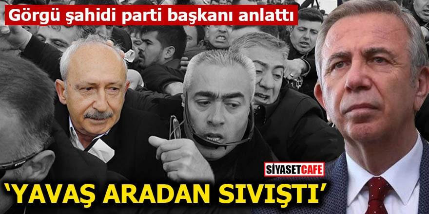 """Görgü şahidi parti başkanı anlattı """"Mansur Yavaş aradan sıvıştı"""""""